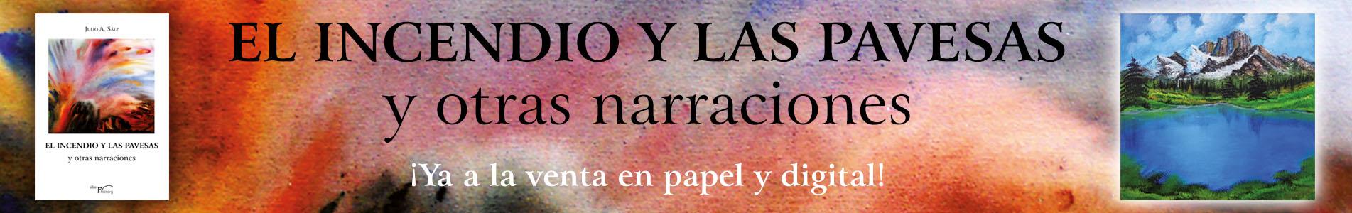 EL INCENDIO Y LAS PAVESAS Y OTRAS NARRACIONES