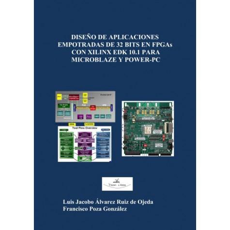 Diseño de aplicaciones empotradas de 32 Bits en FPGAs con XILINX EDK 10.1 para Microblaze y Power-Pc