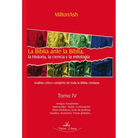 LA BIBLIA ANTE LA BIBLIA, LA HISTORIA, LA CIENCIA Y LA MITOLOGÍA