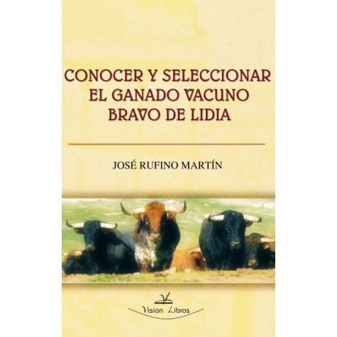 Conocer y seleccionar el  ganado vacuno bravo de lidia