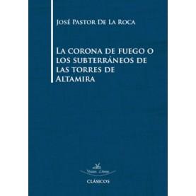 La corona de fuego o los subterráneos de las torres de Altamira