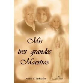 Mis Tres Grandes Maestras