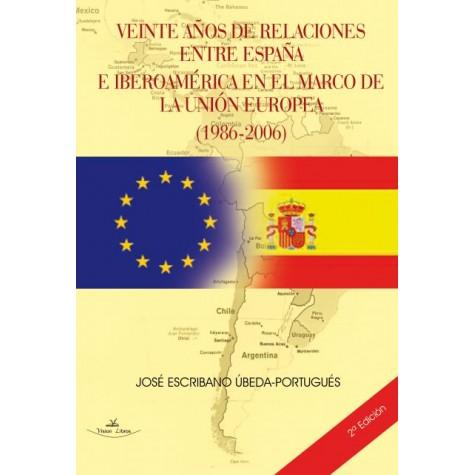Veinte años de relaciones entre España e Iberoamérica en el marco de la Unión Europea (1986-2006)