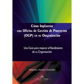 Cómo Implantar una Oficina de Gestión de Proyectos (OGP) en su Organización