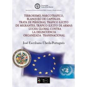 Terrorismo, narcotráfico, blanqueo de capitales, trata de personas, tráfico ilícito de migrantes, tráfico ilícito de armas:
