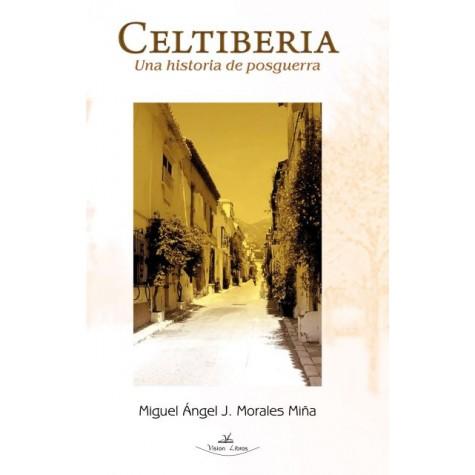 Celtiberia. Una historia de posguerra