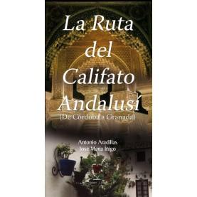 La ruta del Califato Andalusí