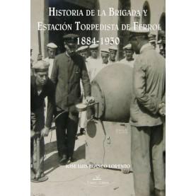 Historia de la brigada y estación torpedista de Ferrol 1884-1930