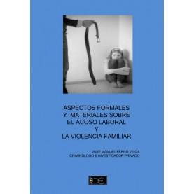 Aspectos formales y materiales sobre el acoso laboral y la violencia familiar