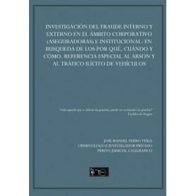 Investigación del fraude interno y externo en el ámbito corporativo (aseguradoras) e institucional