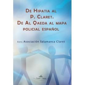 DE HIPATIA AL PADRE CLARET. DE AL QAEDA AL MAPA POLICIAL ESPAÑOL