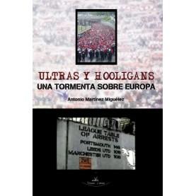 Ultras y hooligans. Una tormenta sobre Europa