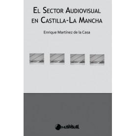 El sector audiovisual en Castilla-La Mancha