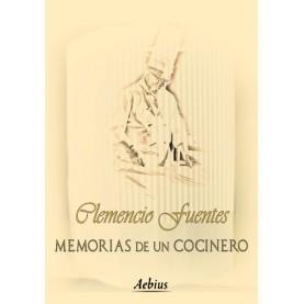Clemencio Fuentes: Memorias de un cocinero