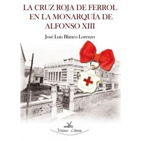 La Cruz Roja del Ferrol en la monarquía de Alfonso XIII