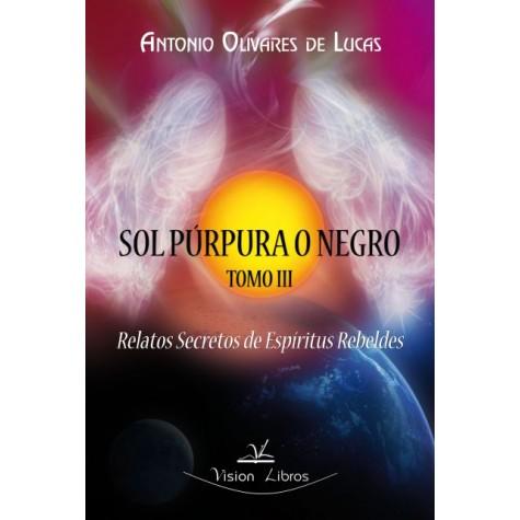 Trilogía Sol Púrpura o Negro. Tomo III