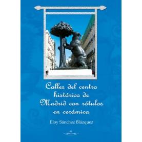 Calles del centro histórico de Madrid con rótulos en cerámica