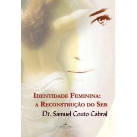 Identidade Feminina: a reconstrução do Ser