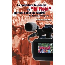 La cobertura televisiva de  la Roja  por las calles de Madrid