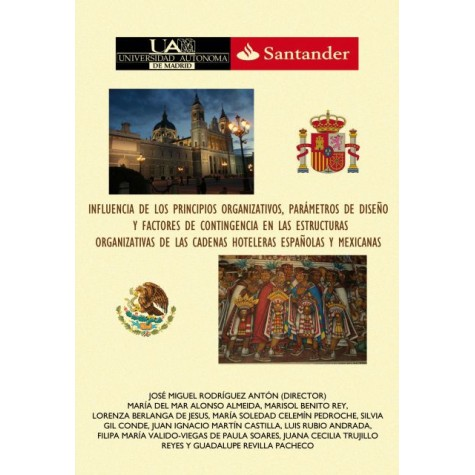 Influencia de los principios organizativos, parámetros de diseño y factores de contigencia en las estructuras organizativas de las cadenas hoteleras españolas y mexicanas