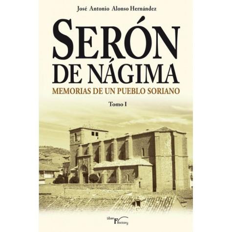 Serón de Nágima. Memorias de un pueblo soriano. Tomo I