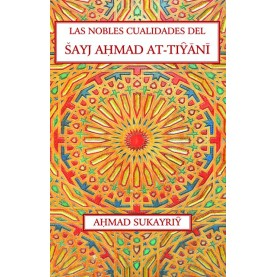 Las nobles cualidades del ?ayj AHmad At-TIYANI