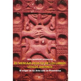 El mensaje oculto de los libros líticos andinos