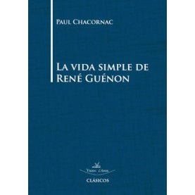 La vida simple de René Guénon