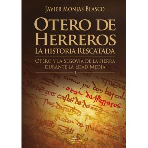 Otero de Herreros: La historia rescatada. Tomo I