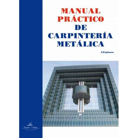 Manual práctico de carpintería metálica