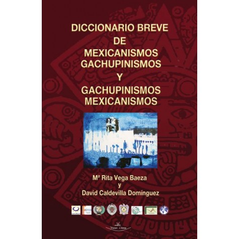 Diccionario breve de mexicanismos y gachupinismos