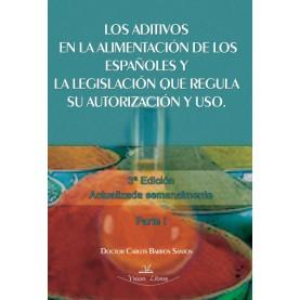 Los aditivos en la alimentación de los españoles y la legislación que regula su autorización y uso 3ª edición Actualizada semanalmente