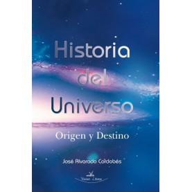 HISTORIA DEL UNIVERSO ORIGEN Y DESTINO