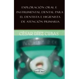 Exploración oral e instrumental dental para el dentista e higienista de atención primaria