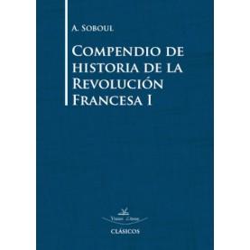 Compendio de historia de la Revolución Francesa I