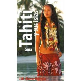 Tahití y sus islas. Guía