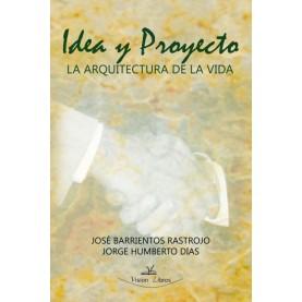 Idea y proyecto. La arquitectura de la vida