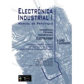 Manual de Prácticas Electrónica Industrial I Ingeniería Técnica Industrial: Electricidad 2º Curso, 1er Cuatrimestre