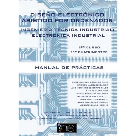 Diseño Electrónico Asistido por Ordenador Ingeniería Técnica en Electrónica Industrial 3er Curso, 1er Cuatrimestre
