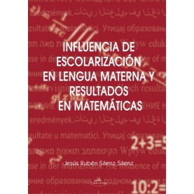 INFLUENCIA DE ESCOLARIZACIÓN EN LENGUA MATERNA Y RESULTADOS EN MATEMÁTICAS
