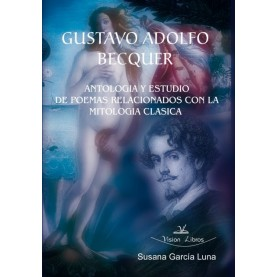 GUSTAVO ADOLFO BÉCQUER: ANTOLOGIA Y ESTUDIO