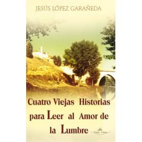 CUATRO VIEJAS HISTORIAS PARA LEER AL AMOR DE LA LUMBRE