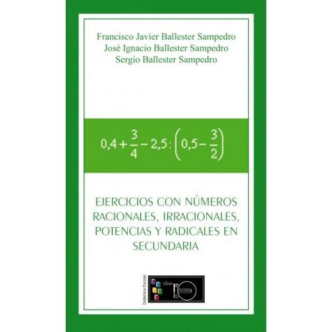 Ejercicios con números racionales, irracionales, potencias y radicales en secundaria