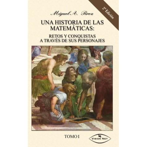 Una historia de las matemáticas: retos y conquistas através de sus personajes