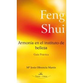 Feng Shui: Armonía en el Instituto de Belleza