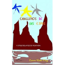 CABALLEROS DE LAS CIMAS y otros relatos de montaña
