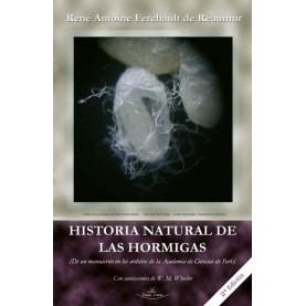 HISTORIA NATURAL DE LAS HORMIGAS (De un manuscrito en los archivos de la Academia de Ciencias de París) Con anotaciones de W. M. Wheeler 2 Edición