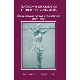 TRADICIONES RELIGIOSAS DE EL PUERTO DE SANTA MARÍA