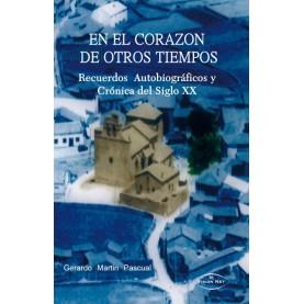 EN EL CORAZÓN DE OTROS TIEMPOS RECUERDOS AUTOBIOGRÁFICOS Y CRÓNICA DEL SIGLO XX