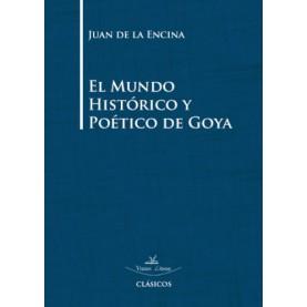 El mundo histórico y poético de Goya